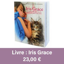 """Livre pour enfant, intitulé """"Iris Grace, la petite fille qui s'ouvrit au monde grâce à un chat""""."""