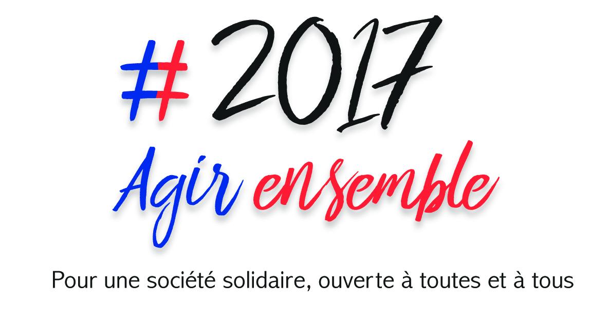 """LOgo """"2017 Agir ensemble"""" pour une société solidaire, ouverte à toutes et tous"""