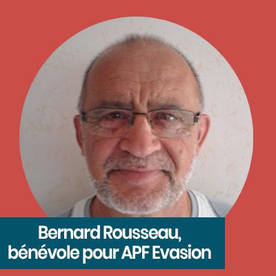 Bernard Rousseau, bénévole APF France handicap